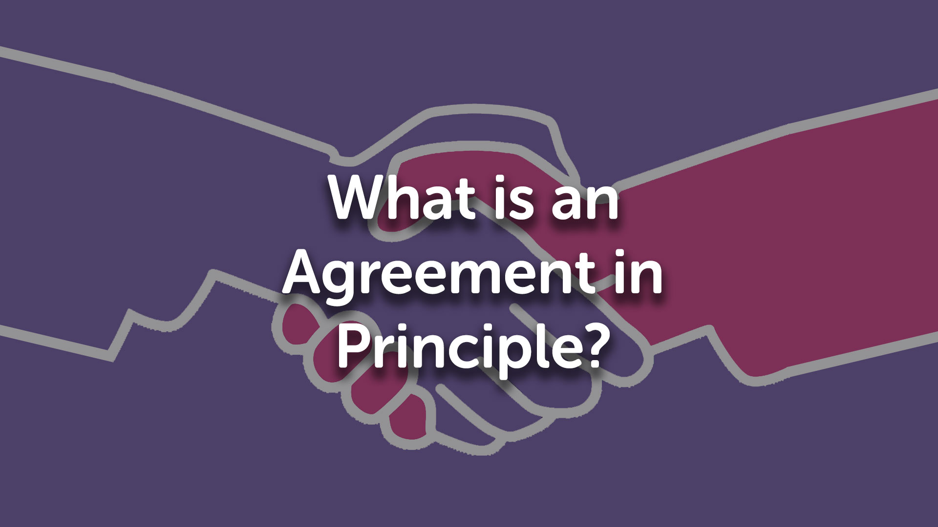 Agreement in Principle (AIP)
