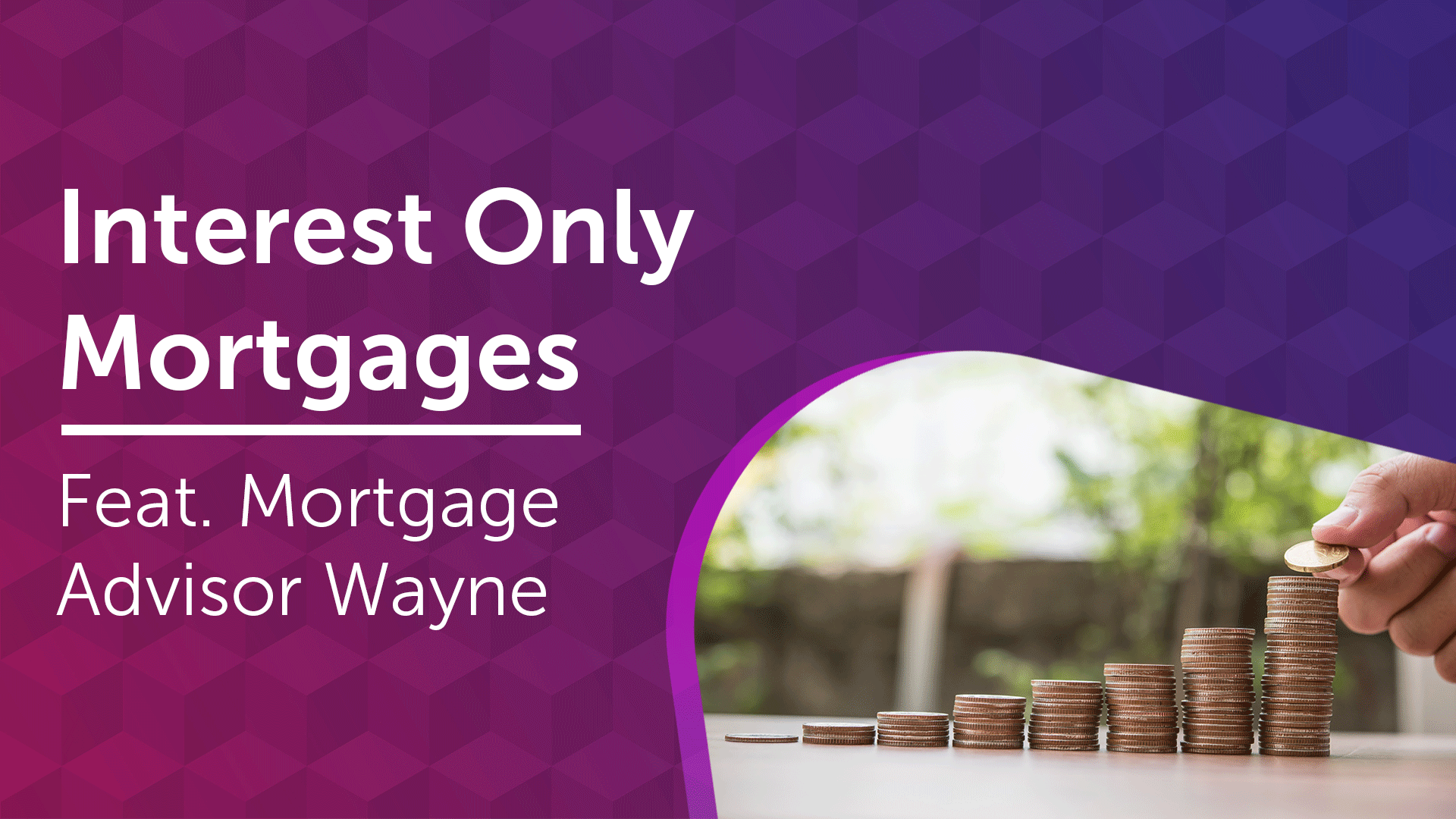 An Insight to Interest Only Mortgages