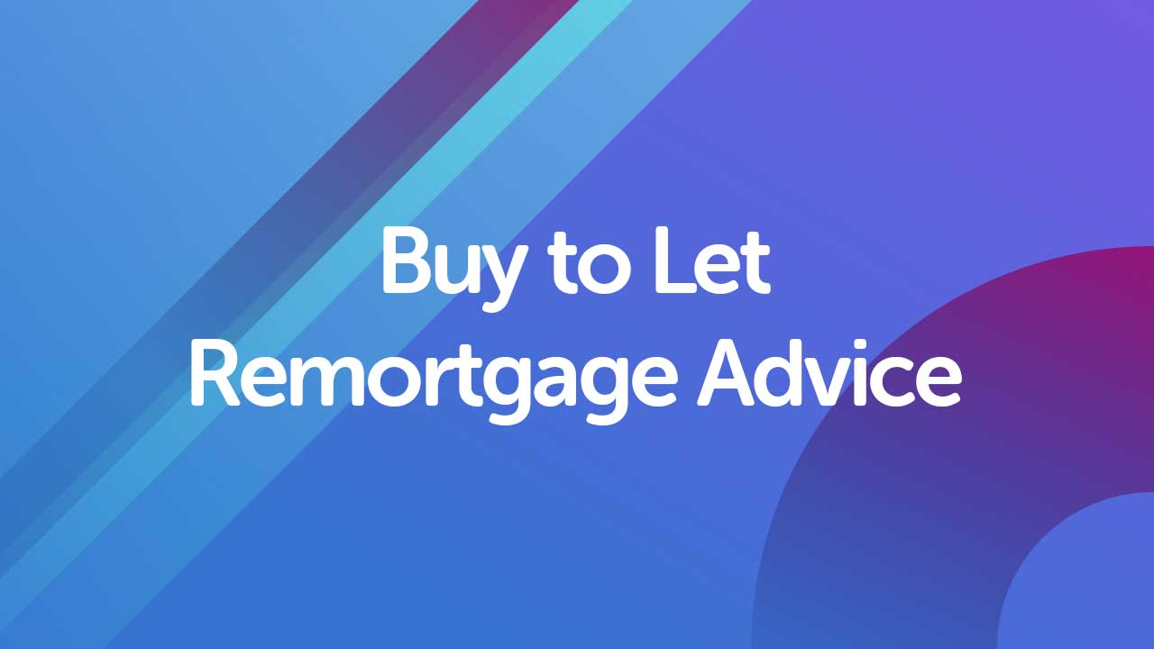 Remortgaging a Buy to let Property